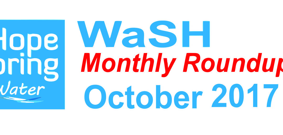Water Sanitation & Hygiene (WaSH) Roundup – October 2017