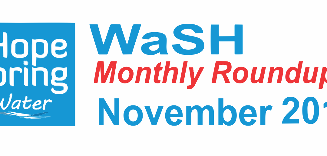 Water Sanitation & Hygiene (WaSH) Roundup – November 2017