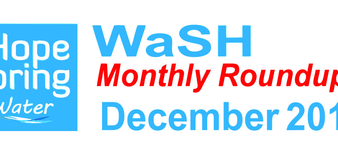 Water Sanitation & Hygiene (WaSH) Roundup – December 2017