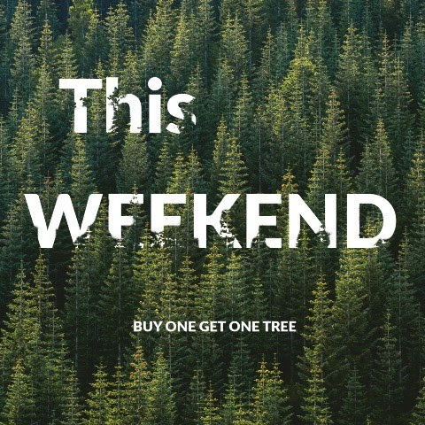 Green Weekend, Order a Tee and Get a Tree Planted